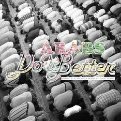 ARABS DO IT BETTER | Arabic Electronica [ part 4 ]