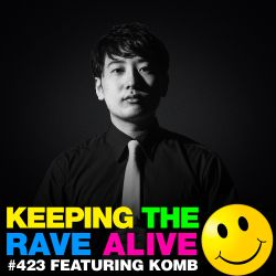 Keeping The Rave Alive Episode 423 feat. Komb