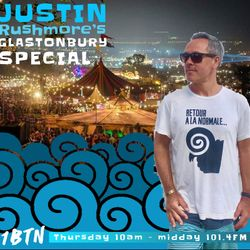 "JUSTIN RUSHMORE'S GLASTONBURY SPECIAL (1BTN109) ""BEST OF LIVE FROM LAST 30 YEARS"" (27/6/19)"