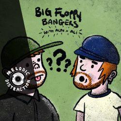 Big Floppy Bangers with Alex & Ali (April '20)