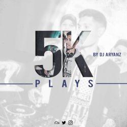 5K PLAYS // DJ ARYANZ