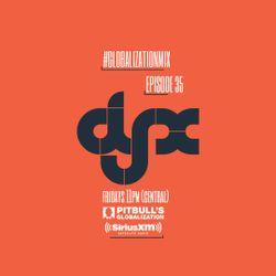 DJ-X Globalization Mix Episode 35