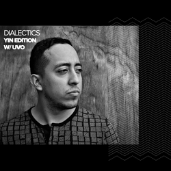 Dialectics 003 with Uvo - Yin Edition