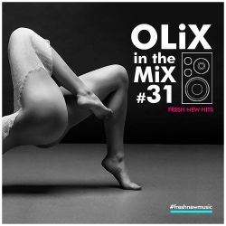OLiX in the Mix  #31 Fresh New Hits