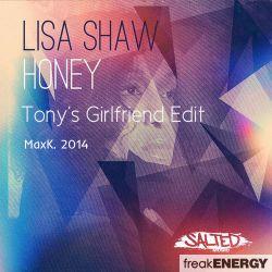 Lisa Shaw - Honey (Tony's Girlfriend Edit)