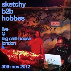 Sketchy b2b Hobbes - live @ Big Chill House, London - 30th November 2012
