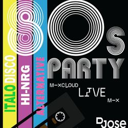 80s Party MixCloud Live Mix by DJose