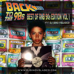 DJ Sino Velasco - Back To The 90s: Best of R&B 90s Edition
