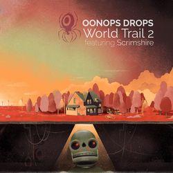 Oonops Drops - World Trail 2