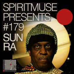 Spiritmuse Records #179: The Interplanetary Travels of Sun Ra
