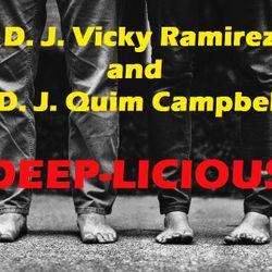 D.J. Vicky Ramirez & D.J. Quim Campbell presents DEEP-LICIOUS