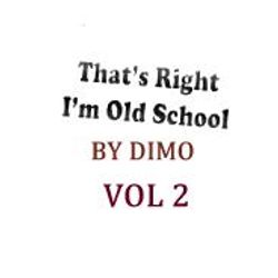 That's Right I'm Old School Vol 2