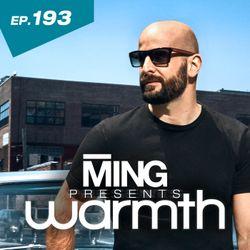 MING Presents Warmth Episode 193 no VO