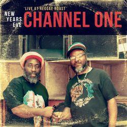 Channel One 'Live' at Reggae Roast NYE 2015