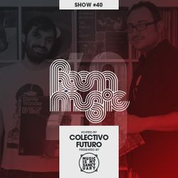 BOOM MUSIC - Show #40 (Hosted by Colectivo Futuro)