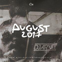 AUGUST 2017 @DJARVEE