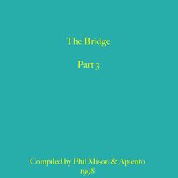 Mix 499 / The Bridge - Part Three