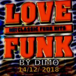 LOVE  Funk '''Best Classic Funk  Hits ''  14/12/2018