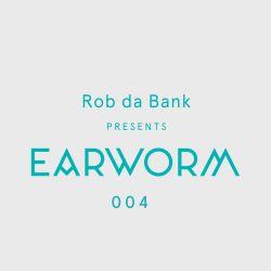 Rob da Bank presents Earworm 004 July 2015