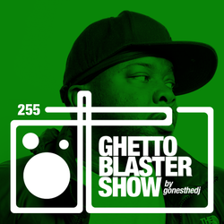 GHETTOBLASTERSHOW #255 (apr. 09/16)