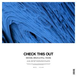 Check This Out Minimix | Michael Brun & Still Young