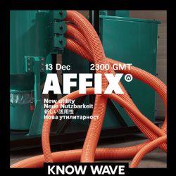 AFFIX WORKS feat. EX MACHINA - December 12th, 2018