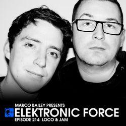 Elektronic Force Podcast 214 with Loco & Jam