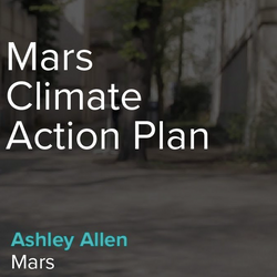 We spoke to Ashley Allen from MARS, Inc. to discuss their Sustainable In A Generation Plan.