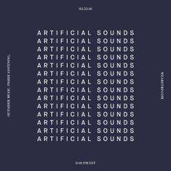 ARTIFICIAL SOUNDS - FEBRUARY 23 - 2016