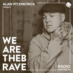 Alan Fitzpatrick presents We Are The Brave Radio 001