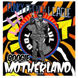 Boogie Motherland Extended Mix for Soul Cool Guest List
