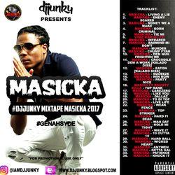 DJJUNKY PRESENTS - MASICKA GENAHSYDE MIXTAPE 2K17