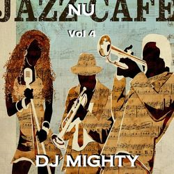 DJ Mighty - Nu Jazz Cafe Vol 4