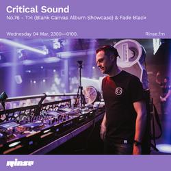 Critical Sound no.76 - T>I (Blank Canvas LP Showcase) & Fade Black | 05.03.2020