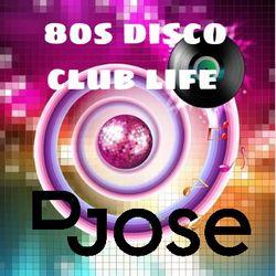 80s Disco Club Life Mix by DJose