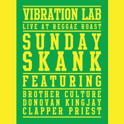 Vibration Lab 'Live' at Reggae Roast: Sunday Skank!