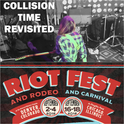 Collision Time Revisited 1617 - The Bands of Riot Fest 2016