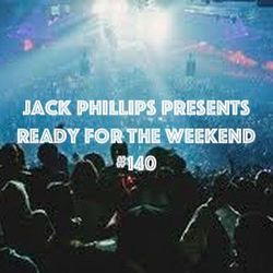 Jack Phillips Presents Ready for the Weekend #140