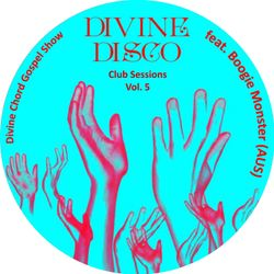 DCGS pt. 74 - Divine Disco Club Sessions Vol. 5 feat. Boogie Monster (Sydney Australia)