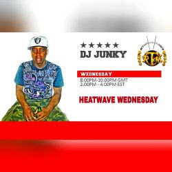 DJJUNKY HEATWAVE WEDNESDAY 2PM - 4PM ON @RTMRADIO_NET LIVE AUDIO VOL.18