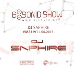 B-SONIC RADIO SHOW #119 with exclusive guest mix by DJ Saphire [B-SONIC]