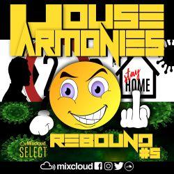 House Harmonies - Presents Rebound #5