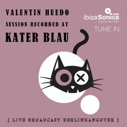 VALENTIN HUEDO  - S.A.S.O.M.O mit IBIZA SONICA - LIVE BROADCAST KATER BLAU  BERLIN