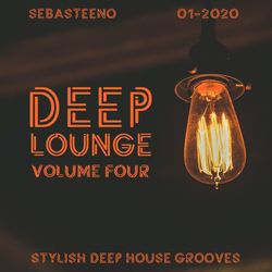 DEEP LOUNGE Volume FOUR - Stylish Deep House Grooves - 01-2020