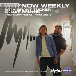 Whynow Weekly w/ Grant Tucker, Jake Denton & Guests - 23/04/21