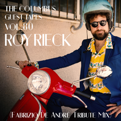 THE COLUMBUS GUEST TAPES VOL. 80 - ROY RIECK (Fabrizio De André Tribute Mix)