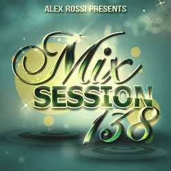 Alex Rossi - Mix Session 138 (March 2k15)