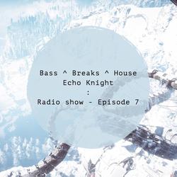 Bass, Breaks & House : Radio Show (Nov '18)
