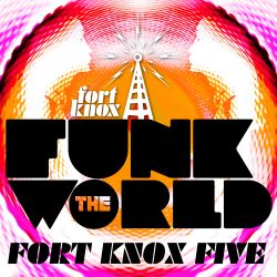 "Fort Knox Five presents ""Funk The World 08"""