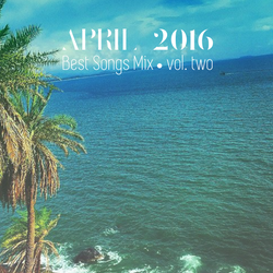 COLUMBUS BEST OF APRIL 2016 MIX- VOL. TWO